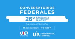 conversatorios federales rumbo a la conferencia industrial